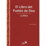 Biblia Libro Del Pueblo De Dios - Tapa Flexible 14 X 22 Cm