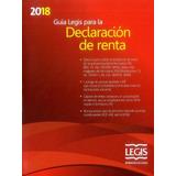 Guia Legis Para Declaración De Renta 2018 / Legis