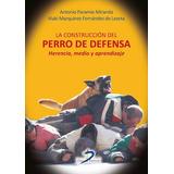Libro La Construccion Del Perro De Defensa De Antonio Parami