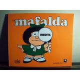Adp Mafalda Inedita Quino / Ed De La Flor 2007 Bs. As.