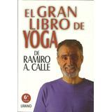 El Gran Libro Del Yoga - Ramiro Calles