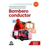 Bombero-conductor. Simulacros De Examen De Materias Práctic