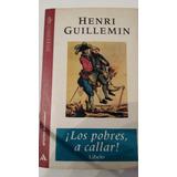 Los Pobres A Callar - Henri Guillemin