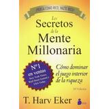 Los Secretos De La Mente Millonaria, Harv Eker - Libro