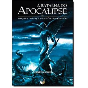 Batalha Do Apocalipse, A: Da Queda Dos Anjos Ao Crepúsculo