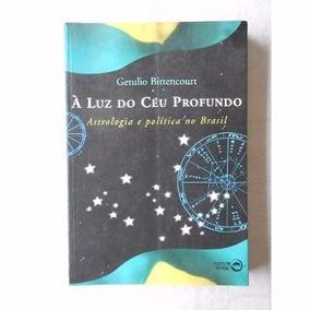À Luz Do Céu Profundo Getúlio Bittencourt Frete: R$ 8,50 #