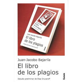 El Libro De Los Plagios De Juan Jacobo Bajarlia