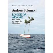 Livro Longe Da Árvore Andrew Solomon