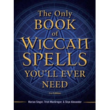 The Only Book Of Wiccan Spells You