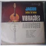 Lp Jacob Do Bandolin E Epoca De Ouro - Vibrações Bbl 1383