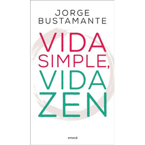 Vida Simple, Vida Zen - Jorge Bustamante
