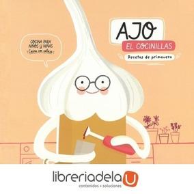 Ajo, El Cocinillas : Recetas De Primavera