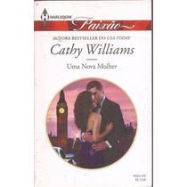 Uma Nova Mulher - Cathy Williams Harlequin Paixão 430