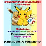 Pokemon Competitivos Gen 6 Y 7 Legales Personalizado