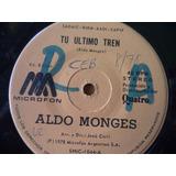 Vinilo Single Aldo Monges Tu Ultimo Tren