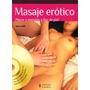 Masaje Erotico C/dvd Placer Energias A Flor De Piel.