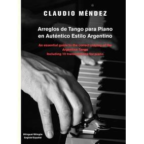 Libro Arreglos De Tango Para Piano En Autentico Estilo Argen
