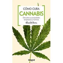 Cómo Cura El Cannabis (manuales Integral); Elis Envío Gratis
