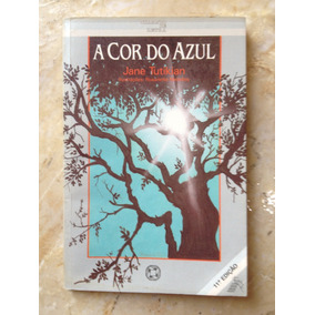 Livro: A Cor Do Azul - Jane Tutikian
