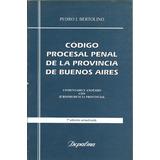 Codigo Procesal Penal Pcia Bs Aires Comentad Bertolino - Dyf