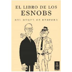 El Libro De Los Esnobs - Duque De Bedford