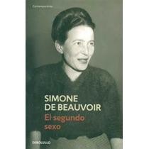 El Segundo Sexo - Simone De Beauvoir - Ed. Debolsillo
