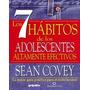 Los 7 Hábitos De Los Adolescentes Altamente Efectivos.covey.