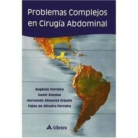 Problemas Complejos En Cirugía Abdominal - Ferreira