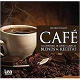 Libro Cafe Una Historia De Sabor Y Aromas De Eduardo Casali