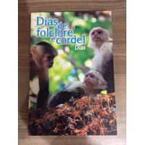 Livro Dias De Folclore E Cordel