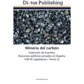 Libro : Mineria Del Carbon: Coleccion De Fuentes. Discur..