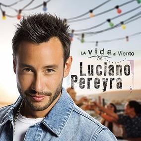 Luciano Pereyra La Vida Al Viento Cd Nuevo Original 22/9