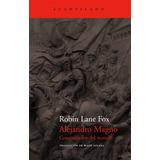 Alejandro Magno Conquistador Del Mundo - Robin Lane Fox