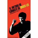 Bruce Lee El Método De Combate Entrenamiento Básico Pdf