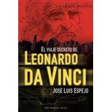 El Viaje Secreto De Leonardo Da Vinci (base His Envío Gratis