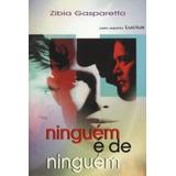 Livro Ninguém É De Ninguém Zibia Gasparetto