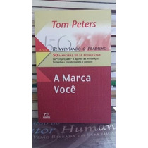 Livro A Marca Você Tom Peters