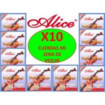 X 10 Cuerdas (mi) 1era Para Violin Alice A703 Nuevas