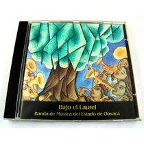 Bajo El Laurel / Banda De Musica Del Edo. De Oaxaca Cd 1994