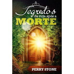 Livro Segredos Da Vida Após A Morte Perry Stone Lc35