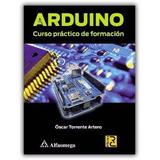 Arduino Curso Práctico De Formación - Torrente - Digital Pdf