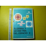 Libro Texto Algebra Y Geometria Del Espacio 2 Kapelusz 1969