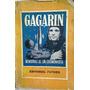 Gagarin - Memorias De Un Cosmonauta - 1961