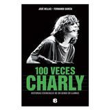 100 Veces Charly ( Fernando García / José Bellas)