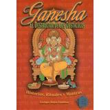 Libro Ganesha, El Destructor De Los Obstáculos