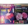 Lote 10 Revistas Manualidades En Goma Eva Paso A Paso Moldes