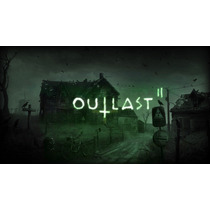 Outlast 2 Pc Original Key Steam Gift