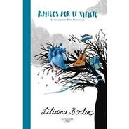 Amigos Por El Viento -  Liliana Bodoc