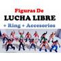 Figuras De Lucha Libre + Ring + Accesorios