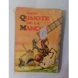 Don Quijote De La Mancha, Autor: Miguel De Cervantes
